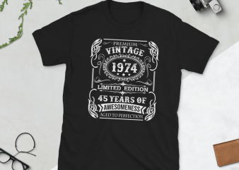 Birthday Tshirt Design – Age Month and Birth Year – 1974 45 Years Awesome