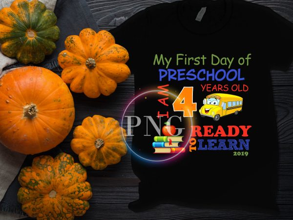 Birthday 4 years old First day of Preschool Ready to Learn 2019 Design PNG