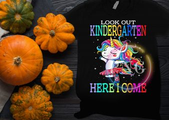Look out Kindergarten Here I come Unicorn Colorful T shirt design PNG