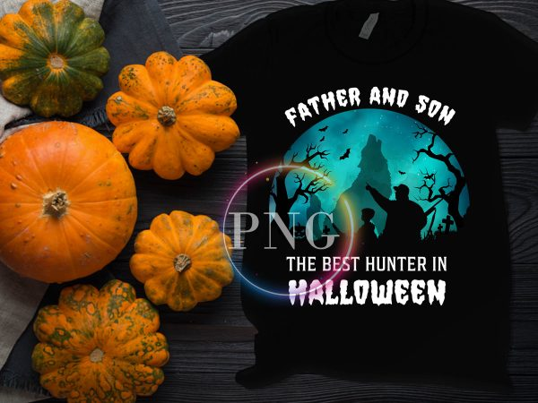 Father and Son The Best Hunter in Halloween Costume T shirt Design PNG