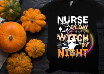 Nurse by day Witch by Night Halloween Costume for Nurse T shirt design