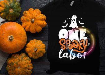Ghost One Spooky Labor Halloween Costume T shirt design