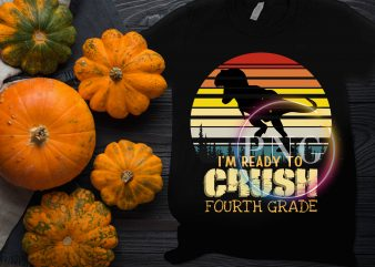 Dinosaur I'm ready to Crush Fourth Grade Vintage T shirt Design