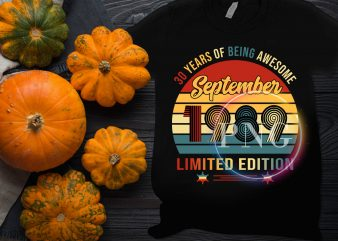 September Birthday 1989 – 30 Years of being awesome September 1989 Limited Edition t shirt template vector