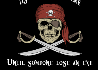 Pirate png – Until someone to lose an eye t shirt illustration