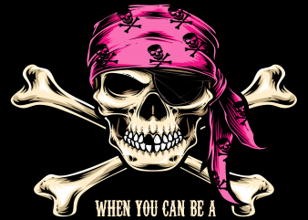 Pirate png – Why be a princess when can be a pirate t shirt illustration