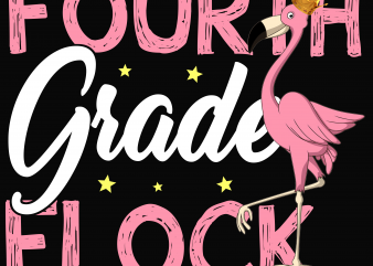 Back to School – Fourth grade – Custom psd file, font and png t shirt template