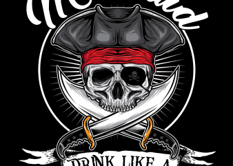 Pirate png – Look like Mermaid Drink like a Pirate t shirt illustration