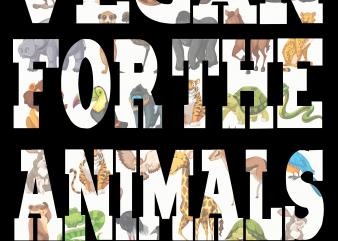 Vegan Png – Vegan for the animals t shirt vector art