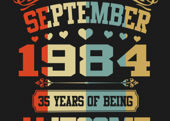 Birthday Tshirt Design – Age Month and Birth Year – September 1984 35 Years Awesome