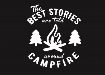 Best Stories Campfire t shirt template