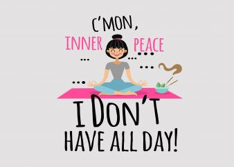 C'mon Innear Peace t shirt vector file