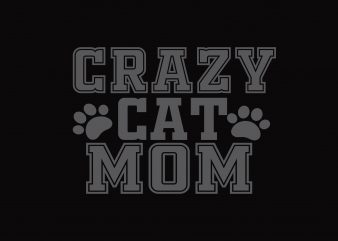 Crazy Cat Mom t shirt vector file