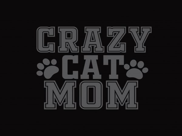Crazy Cat Mom t shirt vector file
