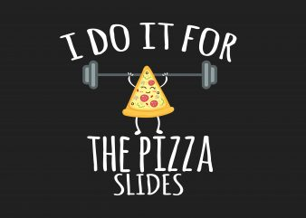 I Do It For Pizza t shirt design for sale