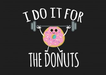 I Do It For Donuts t shirt design for sale