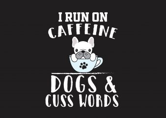 I Run On Caffeine t shirt design for sale