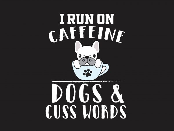 I Run On Caffeine t shirt design for sale
