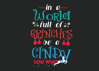 In A World Full Of Grinches t shirt design for sale