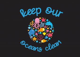 Keep Our Ocean Clean t shirt vector art