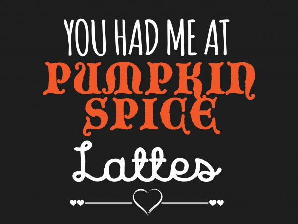 Pumpkin Spices Latte t shirt illustration
