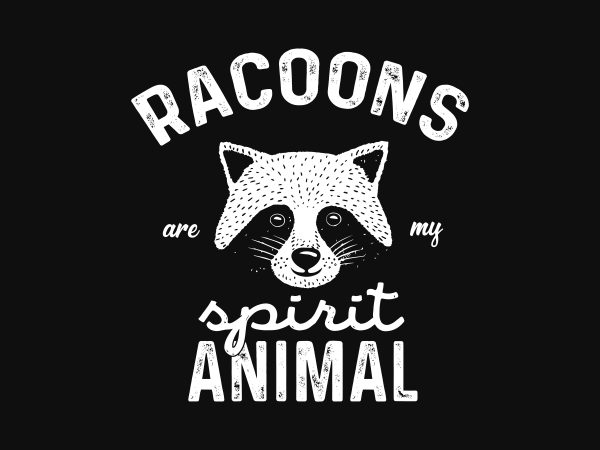 Racoons Are My Spirit Animal t shirt design online