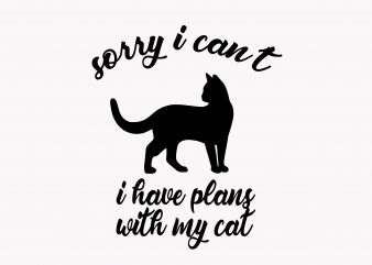 Sorry I can't I Have Plans t shirt template vector