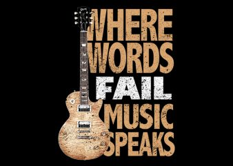 Words Fail Music Speaks t shirt design for sale
