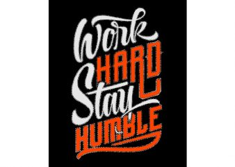 work hard stay humble t shirt design for sale