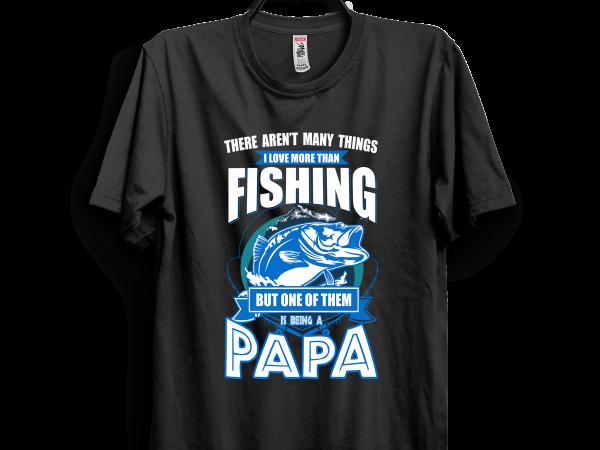 Papa fishing t shirt illustration