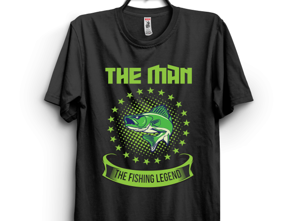 The Man The Fishing Legend t shirt designs for sale