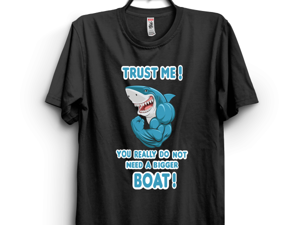 You need a bigger boat t shirt design template