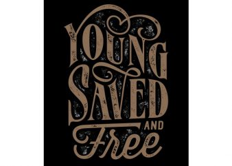 Young saved and free t shirt design template