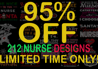Special 212 NURSE designs Bundle – 95% OFF – LIMITED TIME ONLY!