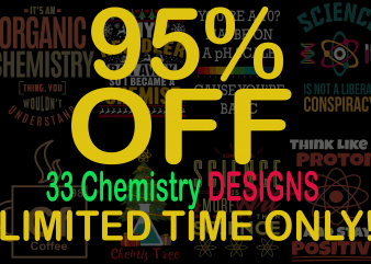SPECIAL CHEMISTRY BUNDLE – 33 DESIGNS – 95% OFF – LIMITED TIME ONLY!