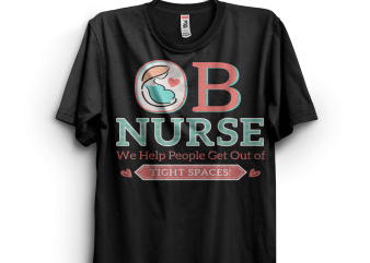 Funny OB Nurses t shirt graphic design