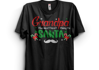 Grandpa The Next Best Thing To Santa t shirt design template