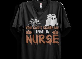 Halloween T-shirt You Can't Scare Me I'm a NURSE