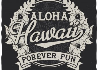 Alloha Hawaii, forever fun vector t-shirt design