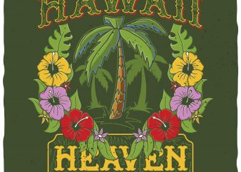 Hawaii. Heaven on earth. Vector t-shirt design