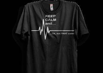 Keep Calm t shirt vector art