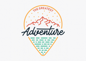 The Greatest Adventure t shirt designs for sale