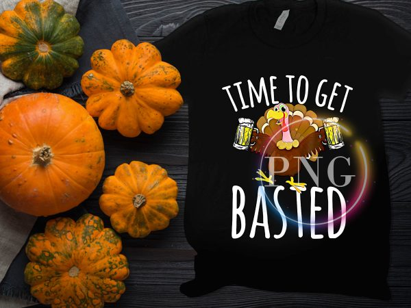 Turkey Beer Time to get beer basted Happy Thanksgiving Day T shirt Design Funny