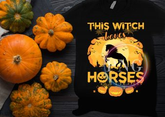 This Witch Loves Horses Halloween costume T shirt design