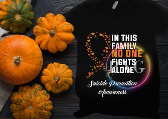 Cancer Awareness in this family no one fights alone suicide prevention Awareness t shirt vector file