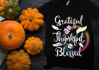 Grateful Thankful Blessed Thanksgiving T shirt design