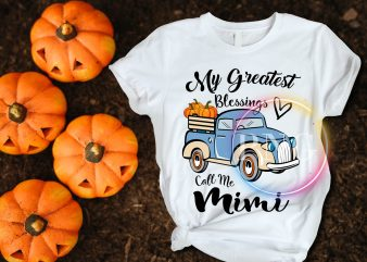 My Greatest Blessings Call Me Mimi Pumpkin Thanksgiving T shirt design