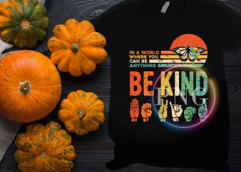 In a world where you can be anything be kind Vintage Butterfly vintage T shirt design