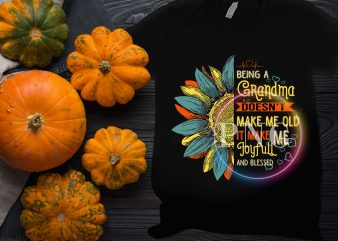 Being a Grandma doesn't make me old it make me joyfull and blessed sunflower vintage t shirt template