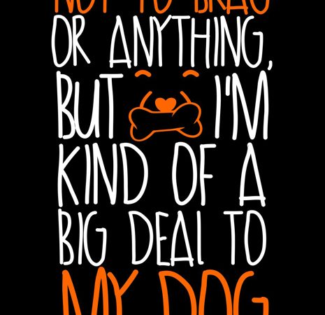 big deal to my dog design t-shirt vector